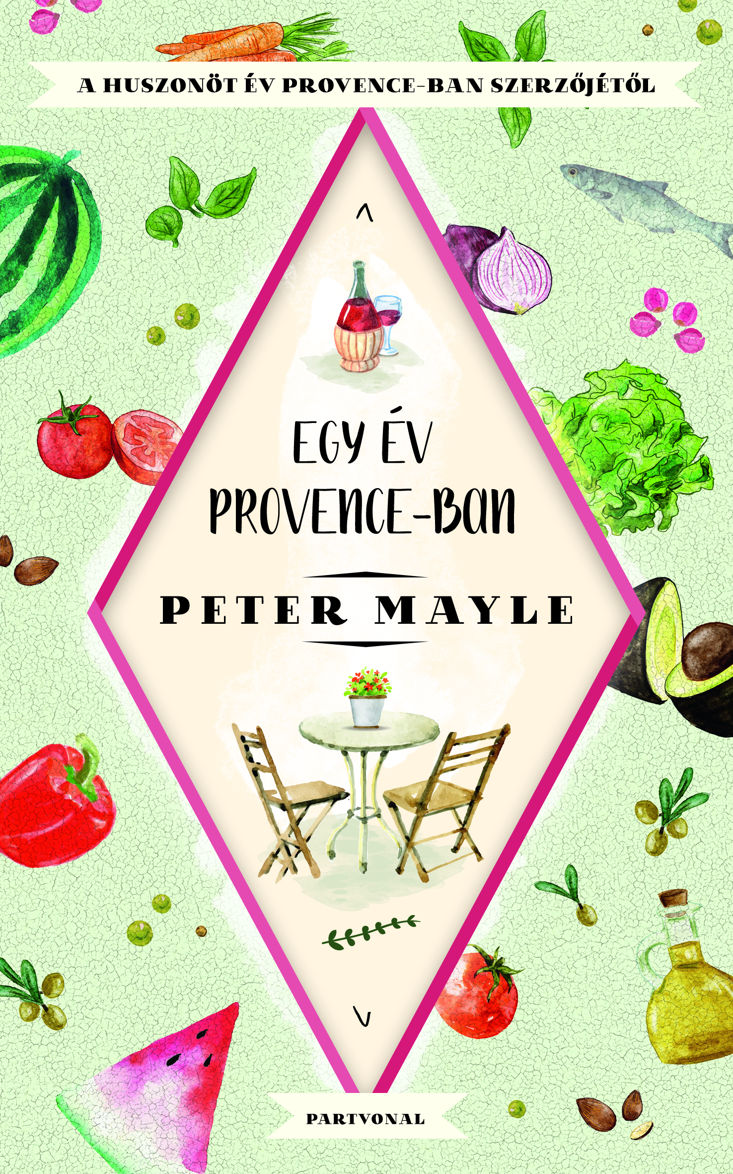 Peter Mayle: Egy év Provence-ban