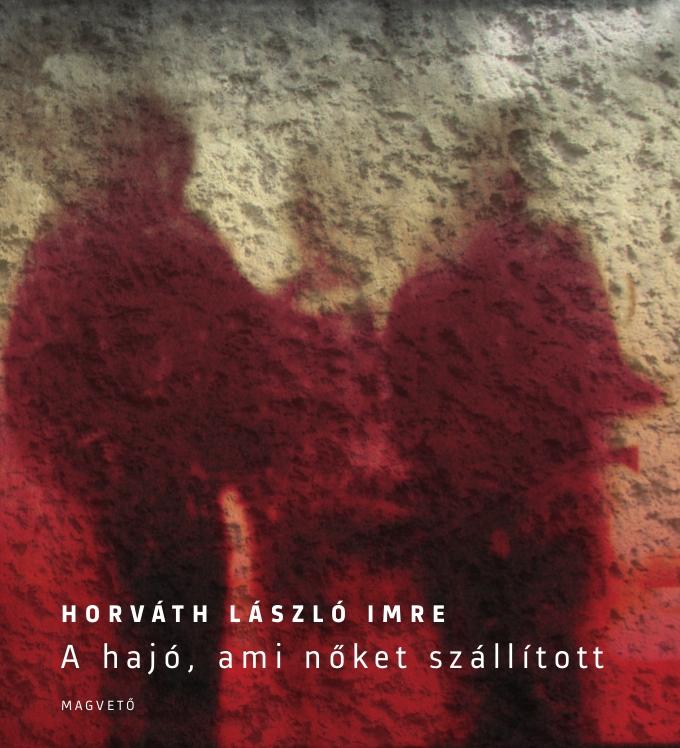 Horváth László Imre: A hajó, ami nőket szállított