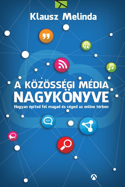 Klausz Melinda: A közösségi média nagykönyve