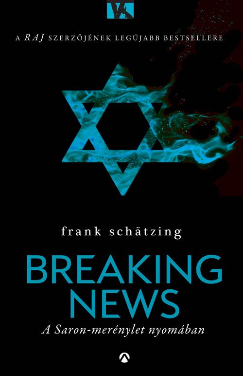 Frank Schätzing: Breaking News – A Saron-merénylet nyomában